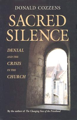 Sacred Silence: Denial and the Crisis in the Church, Donald B. Cozzens