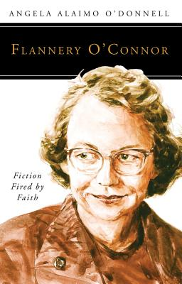 Flannery O'Connor: Fiction Fired by Faith (People of God), Angela Ailamo O'Donnell