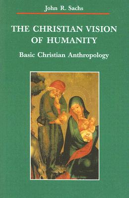 Image for The Christian Vision of Humanity (Zaccheus Studies New Testament)