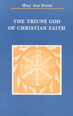The Triune God of Christian Faith (Zaccheus Studies New Testament), Fatula OP, Mary Ann