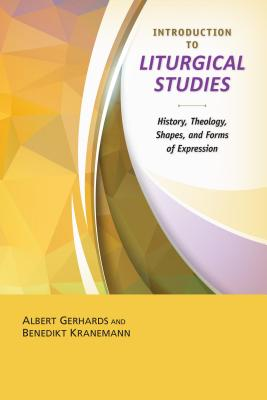 Introduction to Liturgical Studies, Albert Gerhards, Benedikt Kranemann