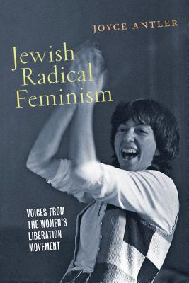 Image for Jewish Radical Feminism: Voices from the Women's Liberation Movement (Goldstein-