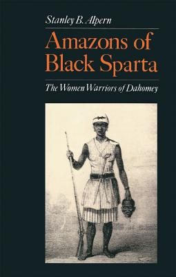 Image for Amazons of Black Sparta: The Women Warriors of Dahomey