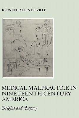 Image for Medical Malpractice in Nineteenth-Century America: Origins and Legacy (American Social Experience) (The American Social Experience)