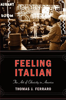 Image for Feeling Italian: The Art of Ethnicity in America