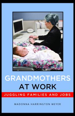 Image for Grandmothers at Work: Juggling Families and Jobs