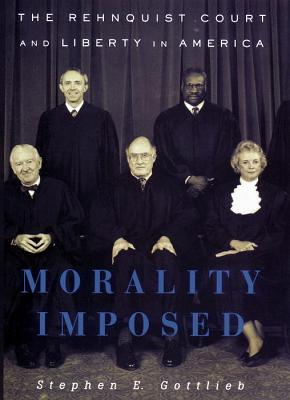 Image for Morality Imposed: The Rehnquist Court and the State of Liberty in America