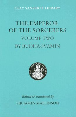 The Emperor of the Sorcerers, Vol. 2 (Clay Sanskrit Library), Budhasvamin