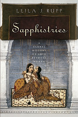 Image for Sapphistries: A Global History of Love between Women (Intersections)