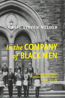 Image for In The Company Of Black Men: The African Influence on African American Culture in New York City
