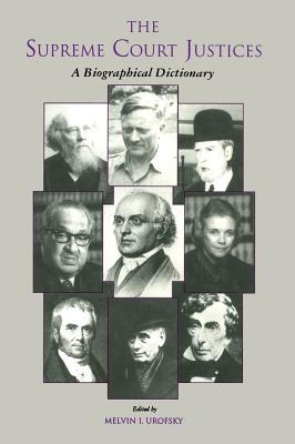 The Supreme Court Justices: A Biographical Dictionary (Garland Reference Library of the Humanities)