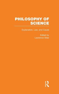 Image for Explanation, Law, and Cause (Philosophy of Science, Volume 1)