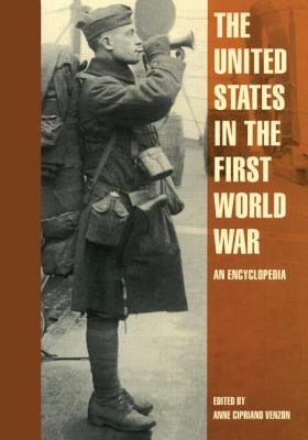 Image for The United States in the First World War: An Encyclopedia (Military History of the United States)