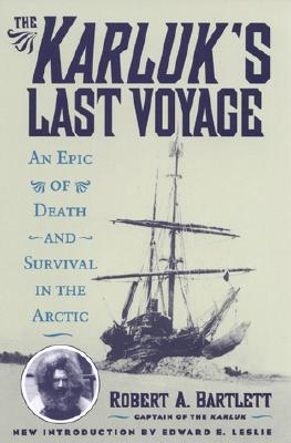 Image for The Karluk's Last Voyage: An Epic of Death and Survival in the Arctic