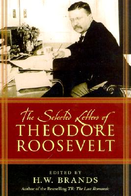 Image for The Selected Letters of Theodore Roosevelt