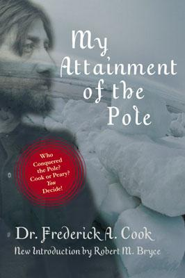 Image for My Attainment of the Pole : Being the Record of the Expedition That First Reached the Boreal Center, 1907-1909.  With the Final Summary of the Polar Controversy