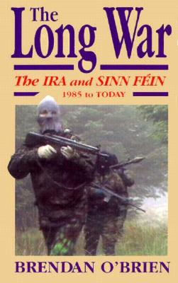Image for The Long War: The IRA and Sinn Fein 1985 to Today