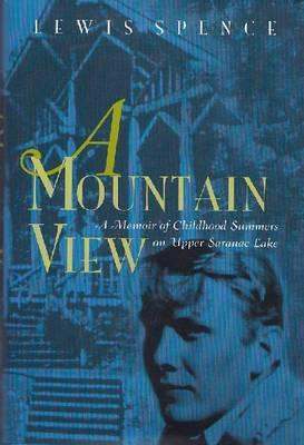 Image for A Mountain View: Childhood Summers on Upper Saranac Lake (New York State Series)