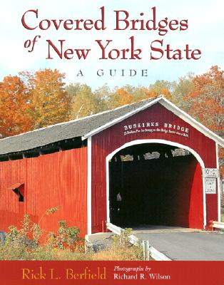 Covered Bridges of New York State: A Guide, Berfield, Rick