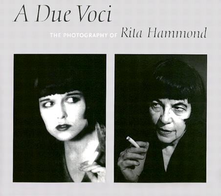 Image for A Due Voci: The Photography of Rita Hammond