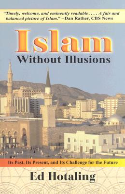 Image for Islam Without Illusions: Its Past, Its Present, and Its Challenge for the Future (Contemporary Issues in the Middle East)