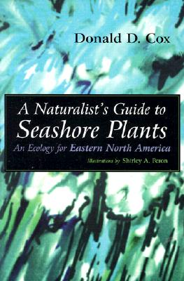 Image for A Naturalist's Guide to Seashore Plants: An Ecology for Eastern North America