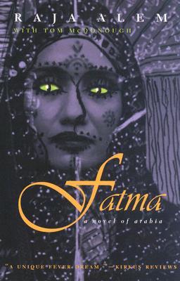 Fatma: A Novel Of Arabia (Middle East Literature in Translation), Raja Alem, Tom McDonough