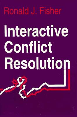 Image for Interactive Conflict Resolution (Syracuse Studies on Peace and Conflict Resolution)