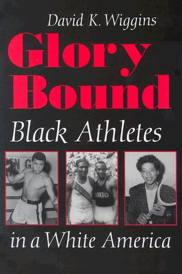 Image for Glory Bound: Black Athletes in a White America