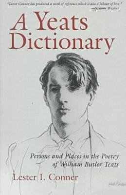 Image for A Yeats Dictionary: Persons and Places in the Poetry of William Butler Yeats (Irish Studies)