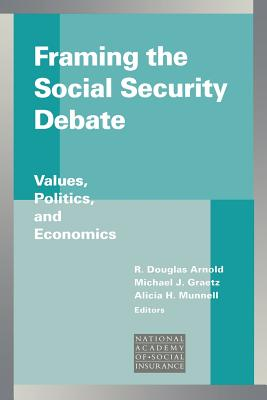Image for Framing the Social Security Debate: Values, Politics, and Economics (Conference of the National Academy of Social Insurance)