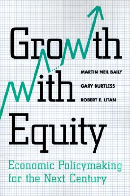 Image for Growth with Equity: Economic Policymaking for the Next Century