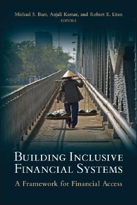 Building Inclusive Financial Systems: A Framework for Financial Access