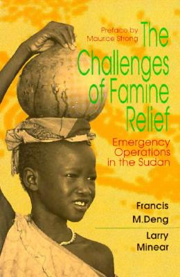 Image for The Challenges of Famine Relief  Emergency Operations in the Sudan