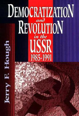 Image for Democratization and Revolution in the USSR 1985-1991
