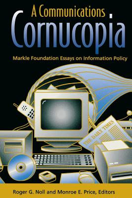 Image for A Communications Cornucopia: Markle Foundation Essays on Information Policy