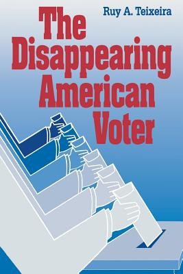 The Disappearing American Voter, Ruy Teixeira
