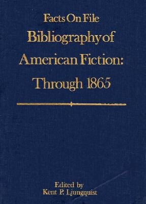 Image for Facts on File Bibliography of American Fiction Through 1865 (FACTS ON FILE BIBLIOGRAPHY SERIES) (v. 1)