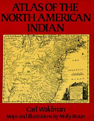 Atlas of the North American Indian, Waldman, Carl