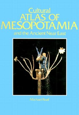 Image for The Cultural Atlas of Mesopotamia and the Ancient Near East