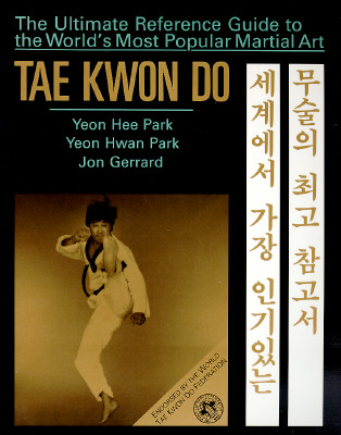 Image for Tae Kwon Do : The Ultimate Reference Guide to the Worlds Most Popular Martial Art