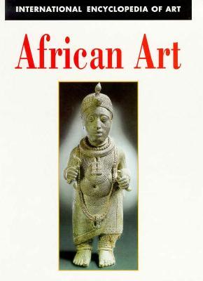 Image for African Art (International Encyclopedia of Art Series)