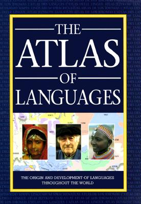 Image for The Atlas of Languages: The Origin and Development of Languages Throughout the World