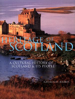 Image for HERITAGE OF SCOTLAND: A CULTURAL HISTORY OF SCOTLAND & ITS PEOPLE