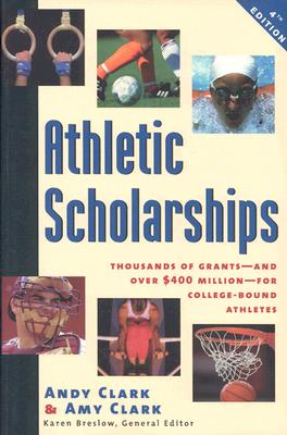 Image for Athletic Scholarships: Thousands of Grants-And over $400 Million-For College-Bound Athletes