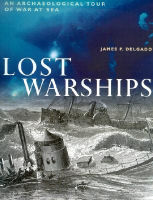 Image for Lost Warships : An Archaeological Tour of War at Sea