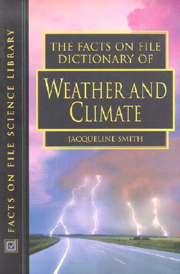 Image for The Facts on File Dictionary of Weather and Climate (The Facts on File Science Dictionaries)