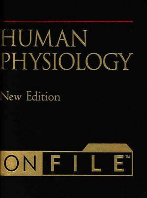 Image for Human Physiology on File (Human Body On File, New Edition)