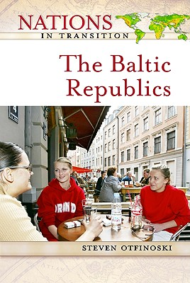 Image for The Baltic Republics (Nations in Transition)