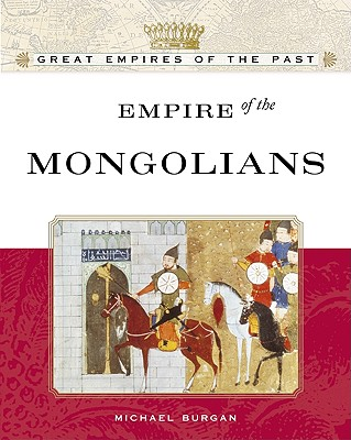 Image for Empire Of The Mongols (Great Empires of the Past)
